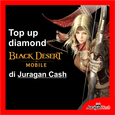 Blog Just Release : Top up Black Desert Mobile di Juragan Cash Juragan Cash
