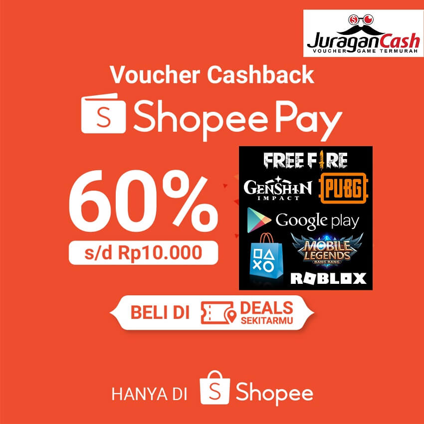 Shopeepay Deals Cashback 60 Juragan Cash Voucher Game Termurah Terlengkap Di Indonesia
